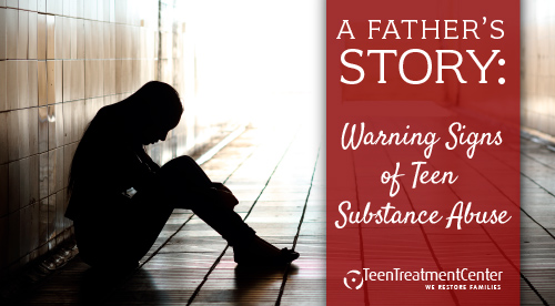 A Father's Story: Warning Signs of Teen Substance Abuse