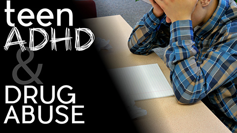 Teen ADHD and Drug Abuse