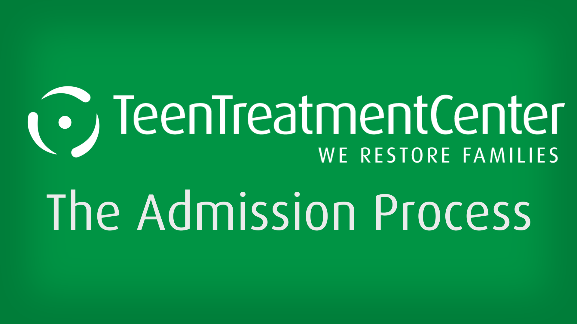 Teen Admission Process | Teen Treatment Center