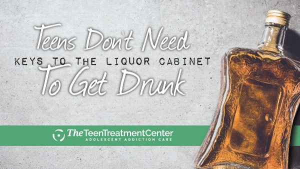 Teens Don't Need Keys tot he Liquor Cabinet to Get Drunk